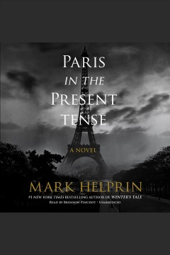 Paris in the present tense /  Mark Helprin. - Mark Helprin.