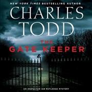 The gate keeper /  Charles Todd.