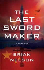 The last sword maker /  Brian Nelson.