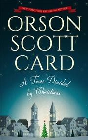 A town divided by Christmas /  Orson Scott Card.