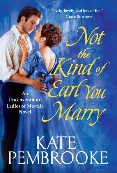Not the kind of Earl you marry /  Kate Pembrooke.