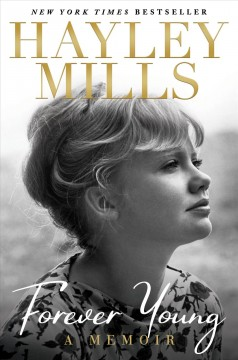 Forever young : a memoir / Hayley Mills.
