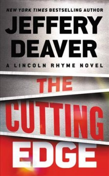 The cutting edge : a Lincoln Rhyme novel / Jeffery Deaver. - Jeffery Deaver.