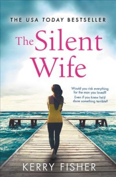 The silent wife  /  Kerry Fisher. - Kerry Fisher.
