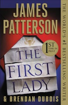 The First Lady /  James Patterson and Brendan DuBois.