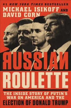 Russian Roulette / Michael Isikoff and David Corn - Michael Isikoff and David Corn