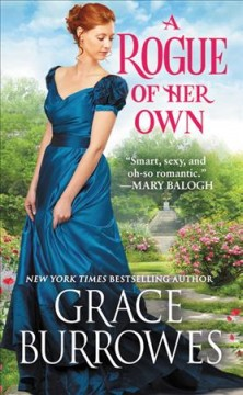 A rogue of her own /  Grace Burrowes.