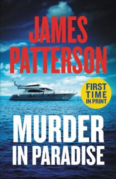 Murder in paradise : thrillers / James Patterson with Doug Allyn, Connor Hyde, and Duane Swierczynski. - James Patterson with Doug Allyn, Connor Hyde, and Duane Swierczynski.