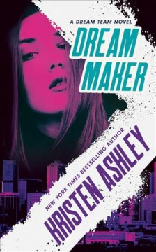 Dream maker /  Kristen Ashley.