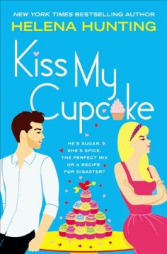 Kiss my cupcake /  Helena Hunting.