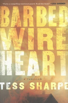 Barbed wire heart /  Tess Sharpe.