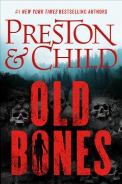 Old bones /  Douglas Preston & Lincoln Child. - Douglas Preston & Lincoln Child.