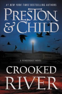 Crooked River / Douglas Preston and Lincoln Child - Douglas Preston and Lincoln Child