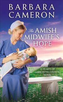 The Amish midwife's hope /  Barbara Cameron. - Barbara Cameron.