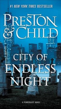 City of endless night : a Pendergast novel / Douglas Preston & Lincoln Child. - Douglas Preston & Lincoln Child.