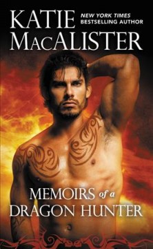 Memoirs of a dragon hunter /  Katie MacAlister.