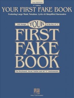 Your first fake book : over 100 songs in the key of