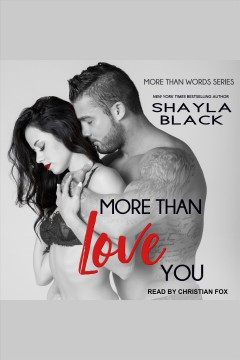 More than love you /  Shayla Black.