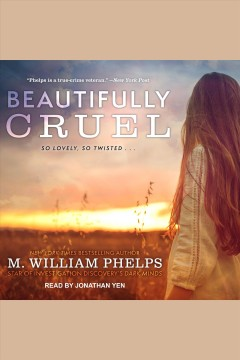 Beautifully cruel /  M. William Phelps. - M. William Phelps.