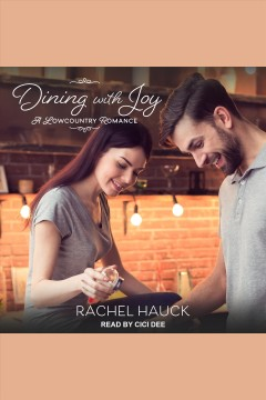 Dining with joy /  Rachel Hauck. - Rachel Hauck.