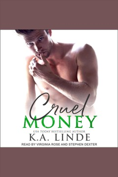 Cruel money /  K.A. Linde.