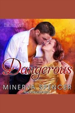 Dangerous /  Minerva Spencer.