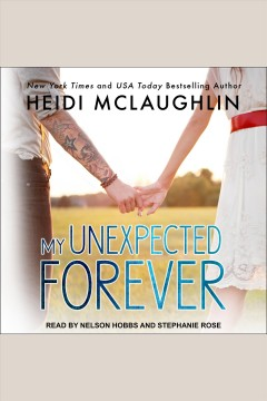 My unexpected forever /  Heidi McLaughlin.