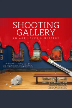 Shooting gallery /  Juliet Blackwell and Hailey Lind.