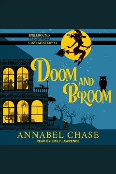 Doom and broom /  Annabel Chase.