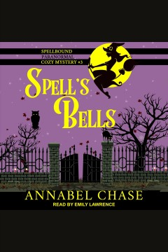 Spell's bells /  Annabel Chase.