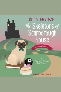 The skeletons of Scarborough House /  Kitty French.