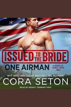 Issued to the bride : one airman / Cora Seton.