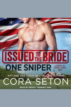 Issued to the bride : one sniper / Cora Seton.
