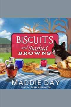 Biscuits and slashed browns /  Maddie Day. - Maddie Day.