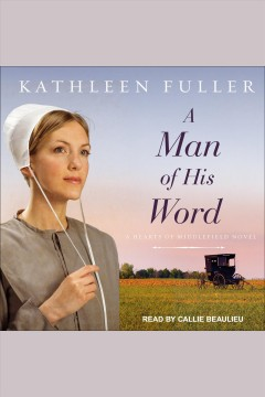 A man of his word /  Kathleen Fuller. - Kathleen Fuller.
