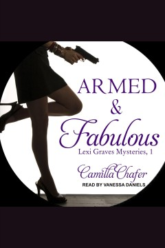 Armed and fabulous /  Camilla Chafer. - Camilla Chafer.