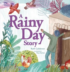 A rainy day story /  Ruth Calderon ; illustrated by Noa Kelner. - Ruth Calderon ; illustrated by Noa Kelner.