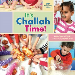 It's challah time! /  Latifa Berry Kropf ; photography by Moshe Shai.