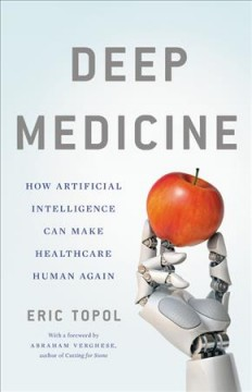 Deep medicine : how artificial intelligence can make healthcare human again / Eric Topol. - Eric Topol.
