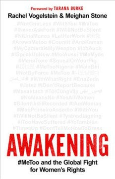 Awakening : #MeToo and the global fight for women's rights / Rachel B. Vogelstein and Meighan Stone. - Rachel B. Vogelstein and Meighan Stone.