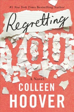 Regretting you /  Colleen Hoover. - Colleen Hoover.