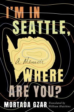 I'm in Seattle, where are you? /  Mortada Gzar. - Mortada Gzar.