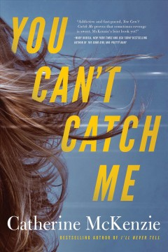 You can't catch me /  Catherine McKenzie.