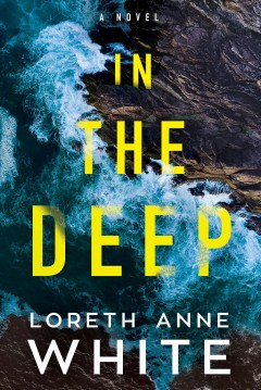 In the deep : a novel / Loreth Anne White.
