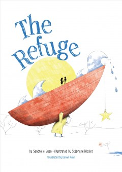 The refuge /  by Sandra Le Guen ; illustrated by Stéphane Nicolet ; translated by Daniel Hahn. - by Sandra Le Guen ; illustrated by Stéphane Nicolet ; translated by Daniel Hahn.