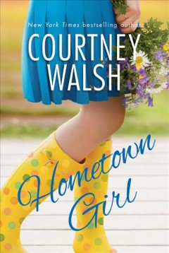 Hometown girl /  Courtney Walsh. - Courtney Walsh.