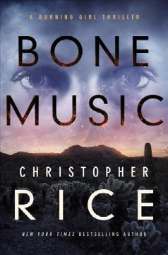 Bone music : a burning girl thriller / Christopher Rice. - Christopher Rice.