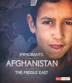 Immigrants from Afghanistan and the Middle East / by Nel Yomtov.