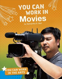 You can work in movies /  by Samantha Bell. - by Samantha Bell.