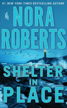 Shelter in place /  Nora Roberts. - Nora Roberts.